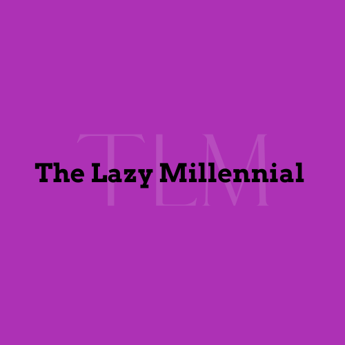 The Lazy Millennial
